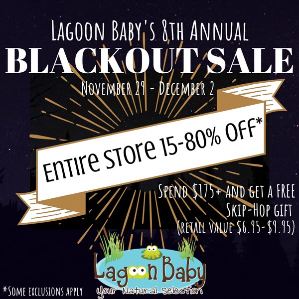 Lagoon Baby Blackout Sale - In store savings for Black Friday, Small Biz Saturday, and Cyber Monday!