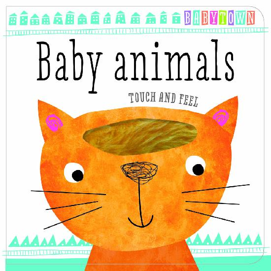 *Babytown: Baby Animals Touch & Feel Board Book