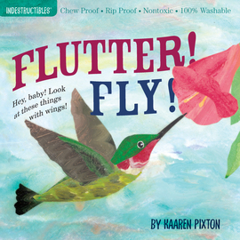 *Indestructibles - Flutter! Fly!