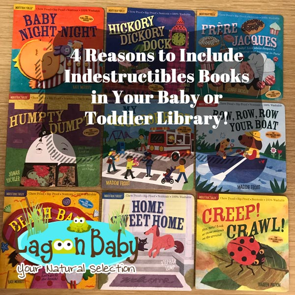 4 Reasons to Include Indestructibles Books in Your Baby or Toddler Library - Lagoon Baby Blog
