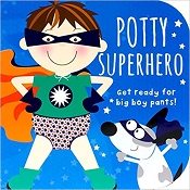 *Potty Superhero Board Book: Get Ready For Big Boy Pants