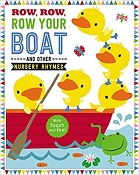 *Row, Row, Row Your Boat and Other Nursery Rhymes
