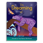 *Native Northwest Board Book - I'm Dreaming of...