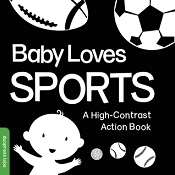 *Baby Loves Sports- A High Contrast Action Book