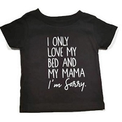 Urban Baby Apparel I Only Love My Bed T-Shirt